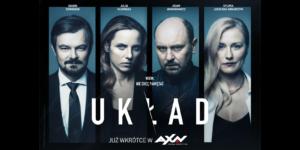 """Premiera telewizyjna serialu """"UKŁAD"""" 5 października o 21:00 w AXN"""